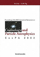 Cosmology And Particle Astrophysics, Proceedings Of The 2002 International Symposium On Cospa 2002
