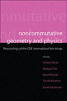 Noncommutative Geometry And Physics - Proceedings Of The Coe International Workshop