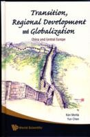 Transition, Regional Development And Globalization: China And Central Europe