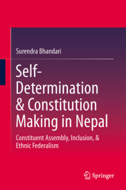 Self-Determination & Constitution Making in Nepal Constituent Assembly, Inclusion, & Ethnic Federalism