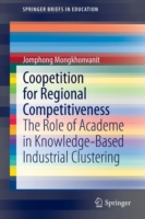 Coopetition for Regional Competitiveness The Role of Academe in Knowledge-Based Industrial Clustering
