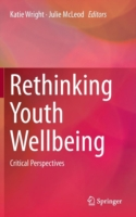 Rethinking Youth Wellbeing Critical Perspectives