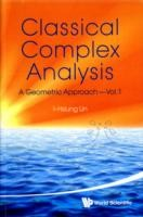Classical Complex Analysis: A Geometric Approach (Volume 1)