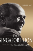 The Singapore Lion A Biography of S. Rajaratnam