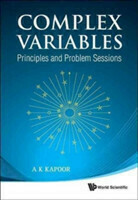 Complex Variables: Principles And Problem Sessions