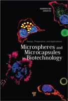 Microspheres and Microcapsules in Biotechnology