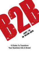 B2B 10 Rules to Transform Your Business into a Brand