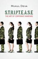 STRIPTEASE: The Art of Corporate Warfare