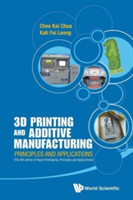 3d Printing And Additive Manufacturing: Principles And Applications (With Companion Media Pack) - Fourth Edition Of Rapid Prototyping