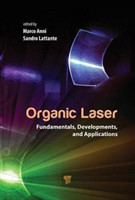 Organic Lasers Fundamentals, Developments, and Applications