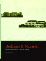 Bethanie & Nazareth - French Secrets from a British Colony