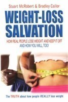 Weight-Loss Salvation How Real People Lose Weight and Keep it Off and How You Will, Too!