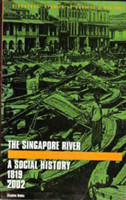 The Singapore River A Social History, 1819-2002