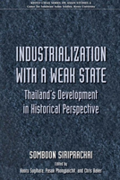 Industrialization with a Weak State Thailand's Development in Historical Perspective
