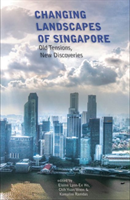 Changing Landscapes of Singapore Old Tensions, New Discoveries