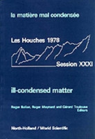 Ill-condensed Matter: Les Houches Session Xxxi