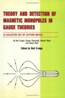 Theory And Detection Of Magnetic Monopoles In Gauge Theories