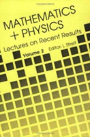 Mathematics + Physics: Lectures On Recent Results (Volume Ii)
