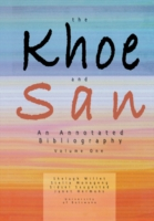 The Khoe and San An Annotated Bibliography