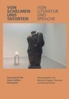 Von Schelman Und Tatoren, Von Literatur Und Sprache (About Language and Literature, About Rogues and Scenes of Crime) Festschrift for Hans-Volker Gretschel