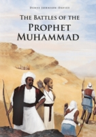 The Battles of the Prophet Muhammad